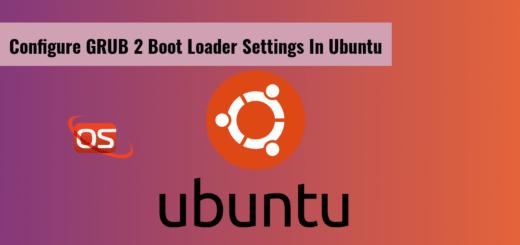 Configure GRUB 2 Boot Loader Settings in Ubuntu Linux