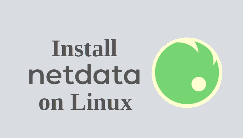 Install NetData Performance Monitoring Tool On Linux