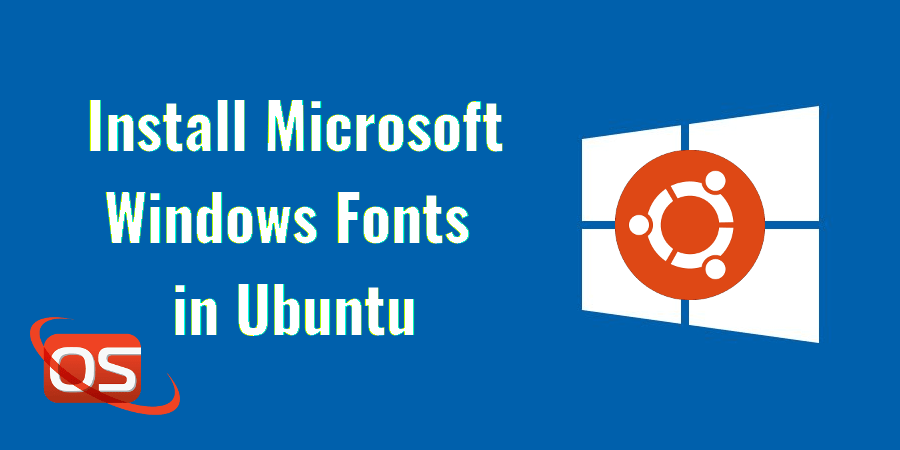 Install Microsoft Windows Fonts In Ubuntu 18 04 LTS - OSTechNix