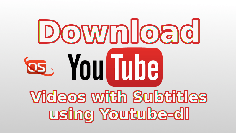 Download YouTube Videos with Subtitles using Youtube-dl - OSTechNix