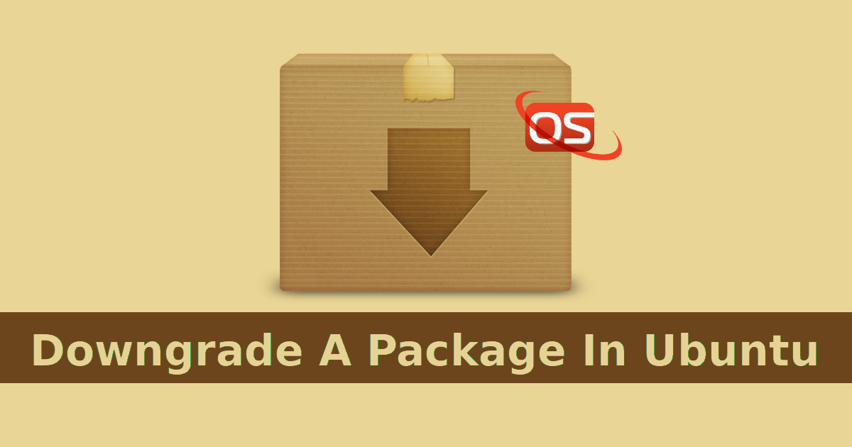 How To Downgrade A Package In Ubuntu - OSTechNix