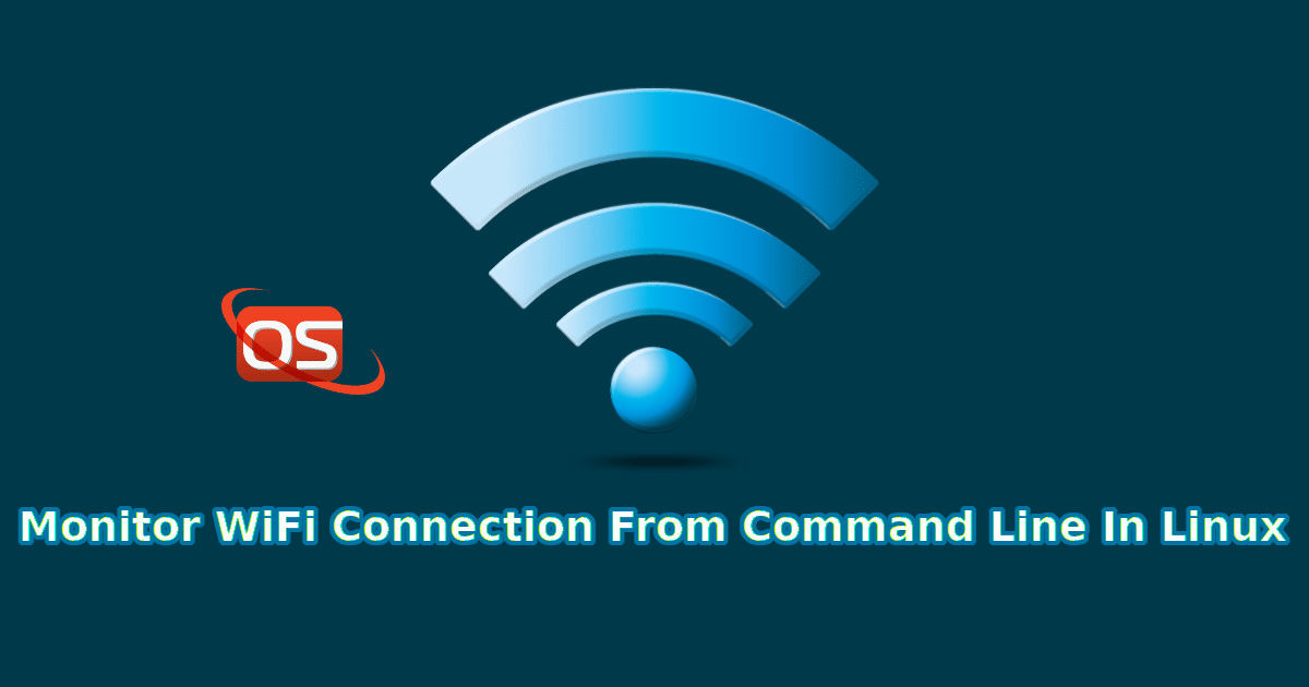 How To Monitor WiFi Connection From Command Line In Linux