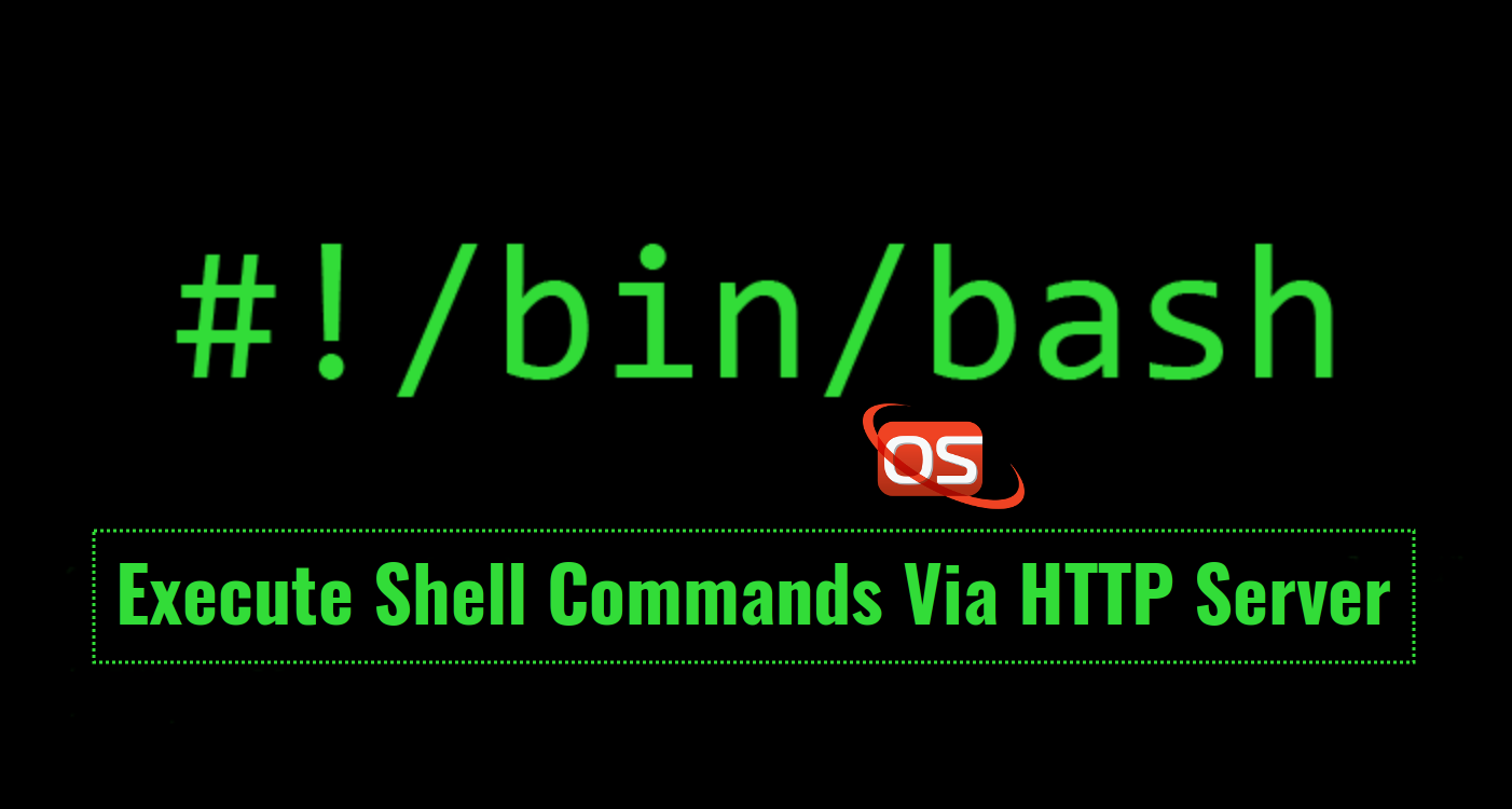 How To Execute Shell Commands Via Http Server Ostechnix