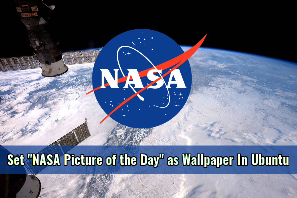 "Set ""NASA Picture of the Day"" as Wallpaper In Ubuntu ..."