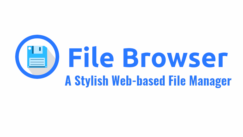 File Browser - A Cross-platform Stylish Web File Manager - OSTechNix