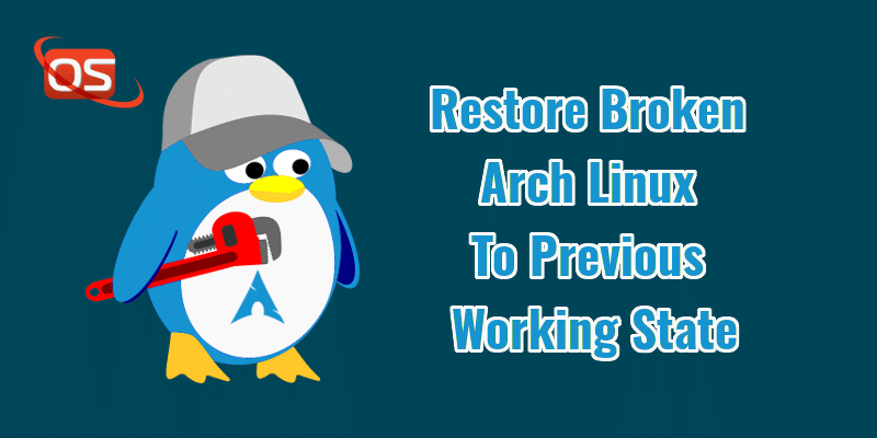 Superb How To Restore Broken Arch Linux To Previous Working State Download Free Architecture Designs Lukepmadebymaigaardcom