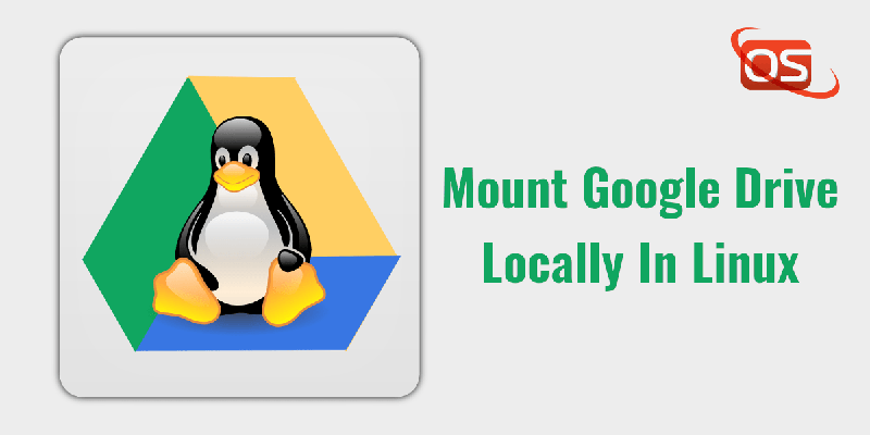 How To Mount Google Drive Locally As Virtual File System In Linux