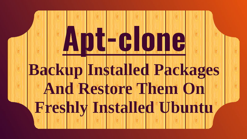 Backup Installed Packages And Restore Them On Freshly Installed Ubuntu