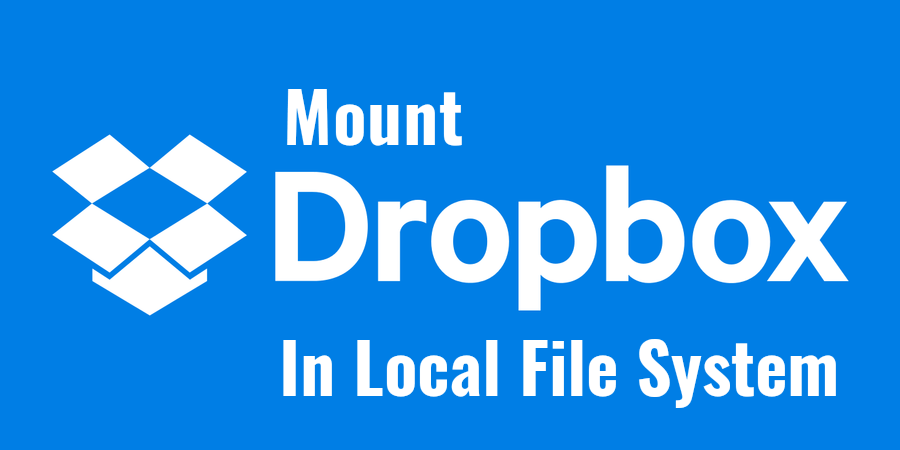 Dbxfs - Mount Dropbox Folder Locally As Virtual File System In Linux
