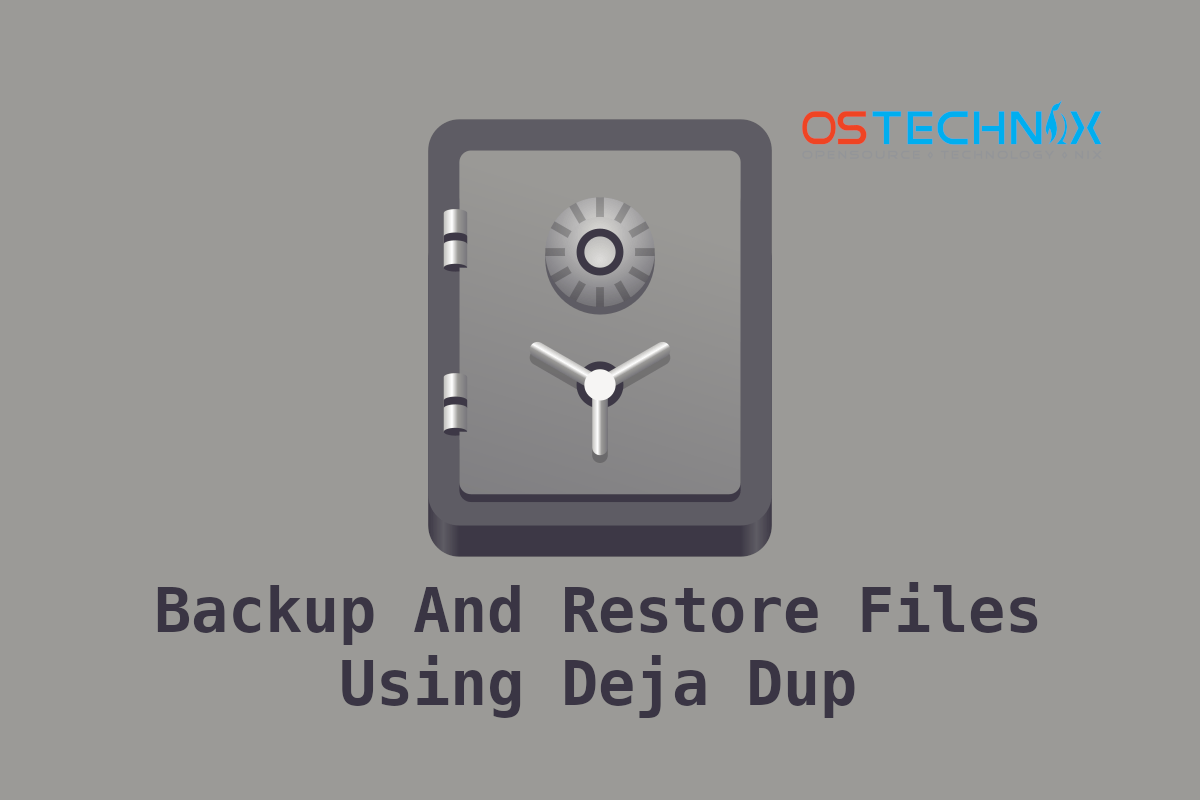 How To Backup And Restore Files Using Deja Dup In Linux - OSTechNix